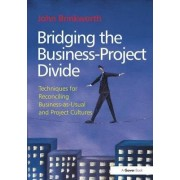 Bridging the Business-Project Divide by John Brinkworth