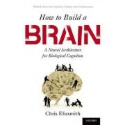 How to Build a Brain by Chris Eliasmith