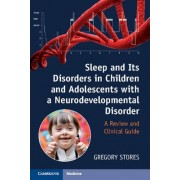 Sleep and its Disorders in Children and Adolescents with a Neurodevelopmental Disorder by Gregory Stores