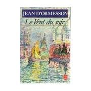 Le vent du soir - Jean D'Ormesson - Livre