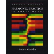 Harmonic Practice in Tonal Music by Robert Gauldin