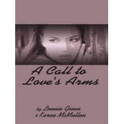 A Call to Love's Arms by Lonnie Green