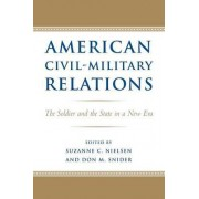 American Civil-Military Relations by Suzanne C. Nielsen