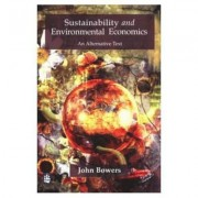 Sustainability and Environmental Economics by John Bowers