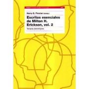 Escritos Esenciales de Milton H Erickson V.2 Terapia Psicologica by Harry G Procter