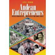 Andean Entrepreneurs by Lynn A. Meisch