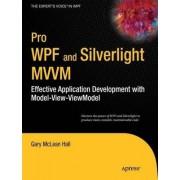 Pro WPF and Silverlight MWM by Gary Hall