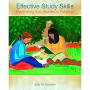 Effective Study Skills:Maximizing Your Academic Potential by Judy Roberts