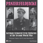 Panzer Feldjacke: German Armored Crew Uniforms of the Second World War