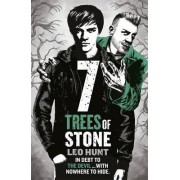 Seven Trees of Stone: Book 3 by Leo Hunt