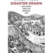 Disaster Drawn by Hillary L. Chute