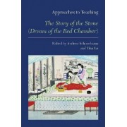 Approaches to Teaching the Story of the Stone (Dream of the Red Chamber) by Andrew Schonebaum