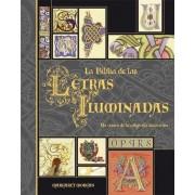 La Biblia de las letras iluminadas/ The Bible Of The Illuminated Letters by Margaret Morgan