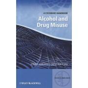 A Cochrane Handbook of Alcohol and Drug Misuse by Iosief Abraha