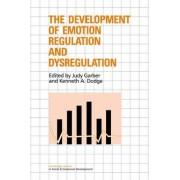 The Development of Emotion Regulation and Dysregulation by Judy Garber