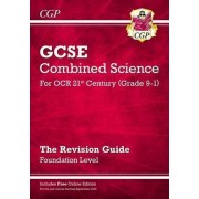 New Grade 9-1 GCSE Combined Science: OCR 21st Century Revision Guide with Online Edition Foundation by CGP Books