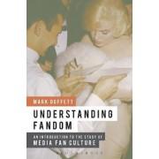 Understanding Fandom by Mark Duffett