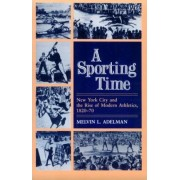 A Sporting Time by Melvin L. Adelman