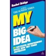 My Big Idea by Rachel Bridge
