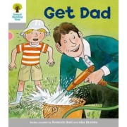 Oxford Reading Tree: Level 1: More First Words: Get Dad by Roderick Hunt