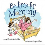 Bedtime for Mommy by Amy Krouse Rosenthal