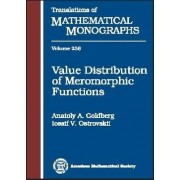 Value Distribution of Meromorphic Functions by Anatoly A. Goldberg