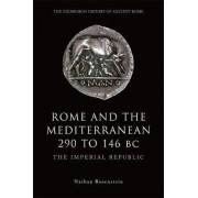 Rome and the Mediterranean 290 to 146 BC by Nathan Rosenstein