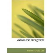 Roman Farm Management by Marcus Porcius Cato