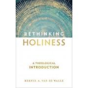 Rethinking Holiness by Bernie A Van De Walle
