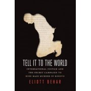 Tell it to the World by Eliott Behar