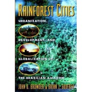 Rainforest Cities by John O. Browder