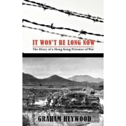 It Won't Be Long Now by Graham Heywood
