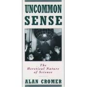 Uncommon Sense by Alan H. Cromer