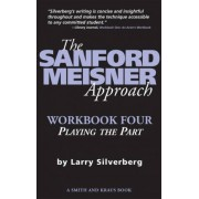 The Sanford Meisner Approach Workbook Four by Larry Silverberg