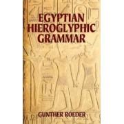 Egyptian Hieroglyphic Grammar by Gunther Roeder