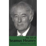 The Art of Seamus Heaney by Tony Curtis