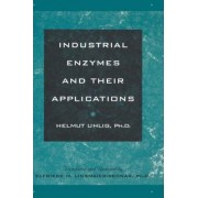 Industrial Enzymes and Their Applications by Helmut Uhlig