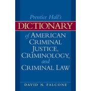 Dictionary of American Criminal Justice, Criminology and Law by David N. Falcone