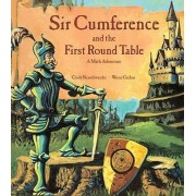 Sir Cumference and the First Round Table by Cindy Neuschwander