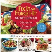 Fix-It and Forget-It Slow Cooker Champion Recipes by Phyllis Pellman Good