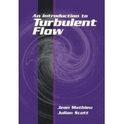 An Introduction to Turbulent Flow by Jean Mathieu