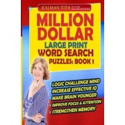 Million Dollar Large Print Word Search Puzzles by Kalman Toth M a M Phil