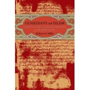 Guardians of Islam by Kathryn Professor Miller