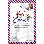 Noel And Ellen's Strange And Wonderful History Of The Dreaded Christmas Newsletter