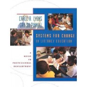 Systems for Change in Literacy Education by Carol A. Lyons