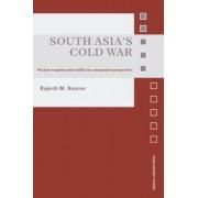 South Asia's Cold War by Rajesh M. Basrur