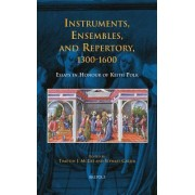 Instruments, Ensembles, and Repertory, 1300-1600 by Stewart Carter
