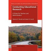 Conducting Educational Research by P D Morrell
