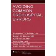 Avoiding Common Prehospital Errors by Benjamin J. Lawner