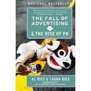 The Fall of Advertising and the Rise of PR by Al Ries